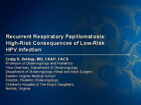 Recurrent respiratory papillomatosis diagnosis. The Larynx, Volume I