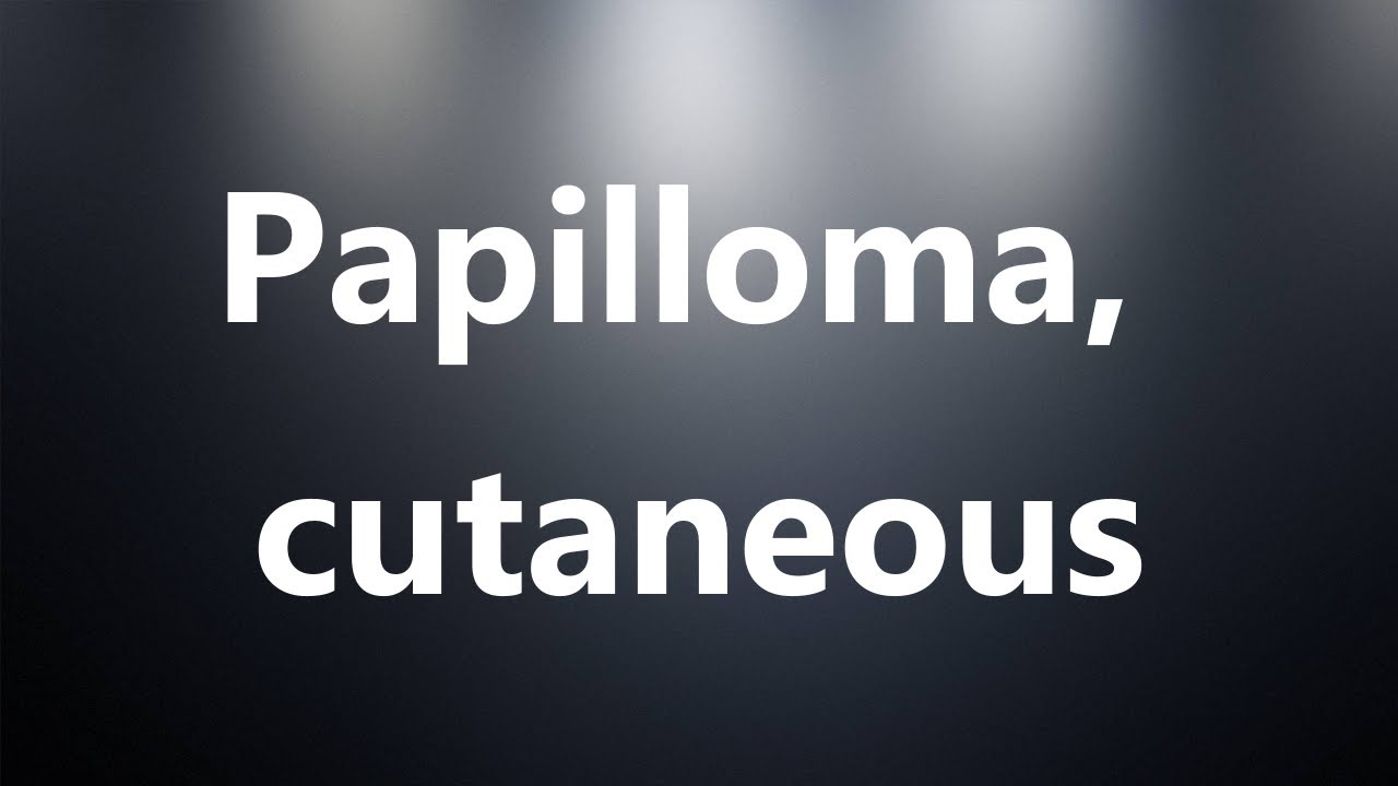 Papilloma meaning medical Define papilloma in medical terms